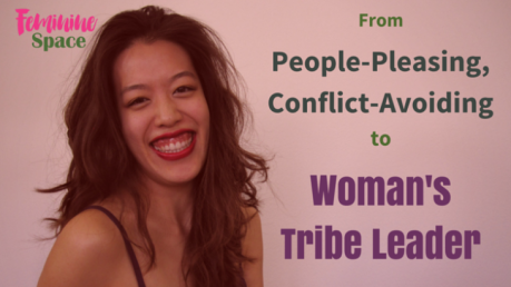 From-People-Pleasing-Conflict-Avoiding-to-Womans-Tribe-Leader-4-730x410